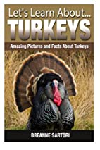 Turkeys: Amazing Pictures and Facts About…