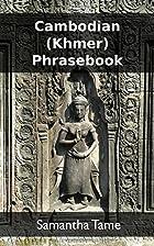 Cambodian (Khmer) Phrasebook by Samantha…