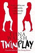 TwinPlay by Tiina Walsh