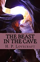 The Beast in the Cave by H. P. Lovecraft