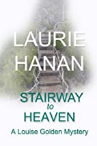 Stairway to Heaven: A Louise Golden Mystery…