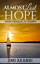 Almost Lost Hope: From Struggles to Triumph…