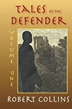 Tales of the Defender: Volume 1 by Robert…