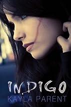 Indigo by Kayla Parent