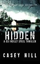 Hidden - CSI Reilly Steel #3 by Casey Hill