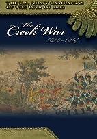 The Creek War 1813-1814 (The U.S. Army…