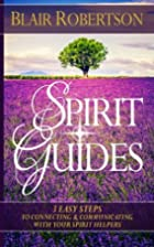 Spirit Guides: 3 Easy Steps To Connecting…