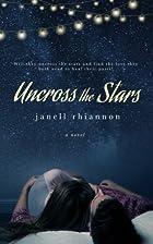 Uncross the Stars by Janell Rhiannon