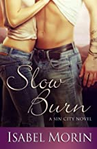 Slow Burn (Sin City, #3) by Isabel Morin
