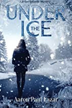 Under The Ice: A Gus LeGarde Mystery…