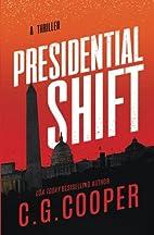 Presidential Shift: A Political Thriller…