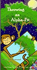 Throwing an Alpha-Fit by A.R. Curry