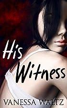 His Witness by Vanessa Waltz