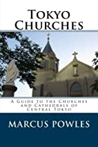 Tokyo Churches: A Guide to the Churches and…