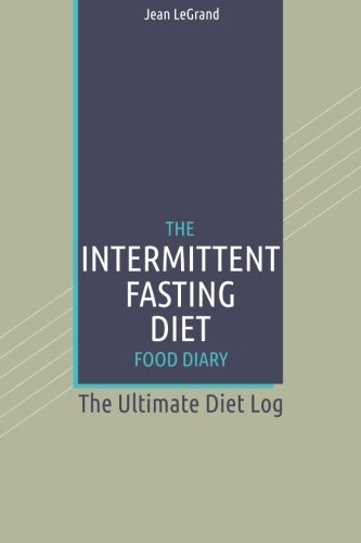 the-intermittent-fasting-diet-food-diary-the-ultimate-diet-log-personal-food-fitness-journal-volume-9