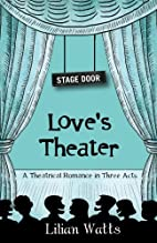 Stage Door: Love's Theater: A Theatrical…