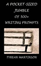 A Pocket-Sized Jumble of 500 Writing Prompts…