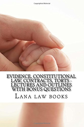 evidence-constitutional-law-contracts-torts-lectures-and-outlines-with-bonus-questions-by-writers-of-actual-model-bar-essays-constitutional-law-and-evidence-feb-2012-look-inside