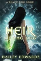 Heir of the Dog (Black Dog Book 2) by Hailey…
