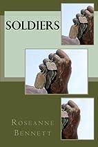 Soldiers by Roseanne Bennett