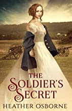 The Soldier's Secret by Heather Osborne