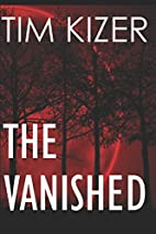 The Vanished by Tim Kizer