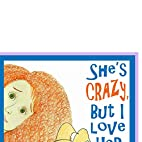 She's Crazy, But I Love Her by J. Ariel…