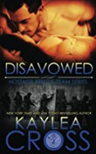 Disavowed (Hostage Rescue Team #4) by Kaylea…