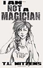 I Am Not A Magician (Power Continuum Series)…