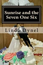 Sunrise and the Seven One Six by Linda Dynel