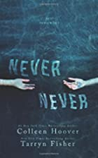 Never Never: Part One by Tarryn Fisher