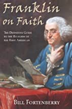 Franklin on Faith: The Definitive Guide to…