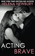 Acting Brave (Fenbrook Academy, #3) by…