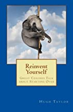 Reinvent Yourself: Great Coaches Talk about…