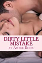 Dirty Little Mistake (Volume 2) by Amber…