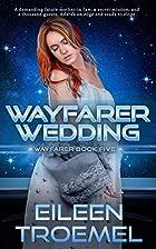 Wayfarer Wedding by Eileen Troemel
