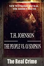 The People VS O.J. Simpson by T. H. Johnson