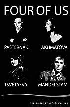 Four of Us: Pasternak, Akhmatova,…