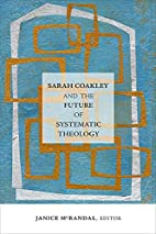 Sarah Coakley and the Future of Systematic…