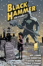 Black Hammer Volume 2: The Event by Jeff…