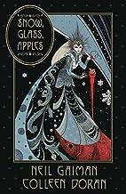 Neil Gaiman's Snow, Glass, Apples by…