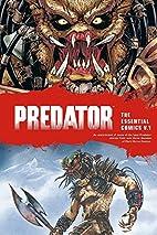 Predator: The Essential Comics Volume 1 by…