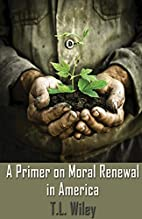 A Primer on Moral Renewal in America by T.…