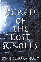 Secrets of the Lost Scrolls by John J.…