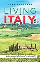 Living in Italy: The Real Deal - How to…