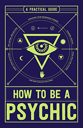 how-to-be-a-psychic-a-practical-guide