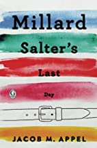 Millard Salter's Last Day by Jacob M.…