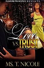 Love VS. Trust by Ms.T. Nicole