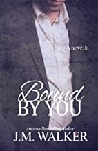 Bound by You (Torn, #3.5) by J. M. Walker