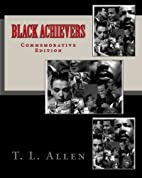 Black Achievers: Commemorative Edition by T.…